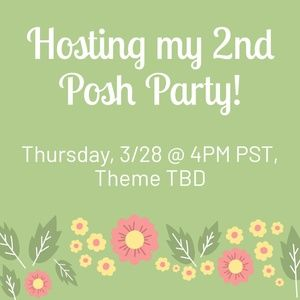 Other - Posh Party 3/28! Come party!